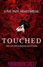 Touched by XYourbookshelfX
