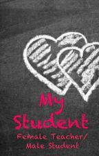 My Student (Female Teacher/Male Student) by xShawtyx