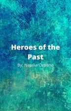 Heroes of the Past by NataliaCasiano