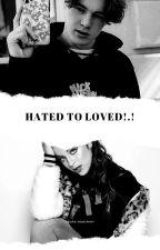 Hated to loved/ Nick Austin by SuarezNicky
