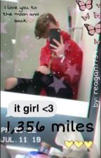 it girl : 1,356 miles by reagan7734