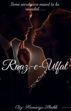 Raaz-E-Ulfat (Secrets Of Love) by Henuviya_Sheikh