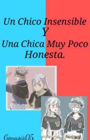 Un Chico Insensible Y Una Chica Muy Poco Honesta. (Asta Y Noelle) by Gonasis05