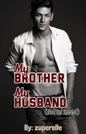 My Brother, My Husband (Teen Romance Series #1) by zuperelle