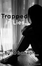 Trapped In Lies by hanxah_