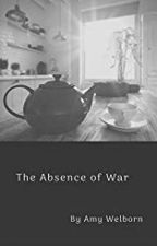 The Absence of War by AmyvWelborn