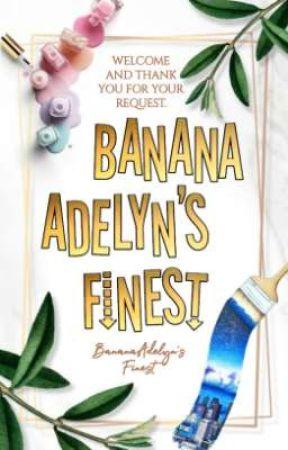 BananaAdelyn's Finest by BananaAdelyn_