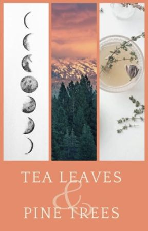 Tea Leaves & Pine Trees by YeetMyselfx