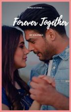 Forever Together by kalpanacb
