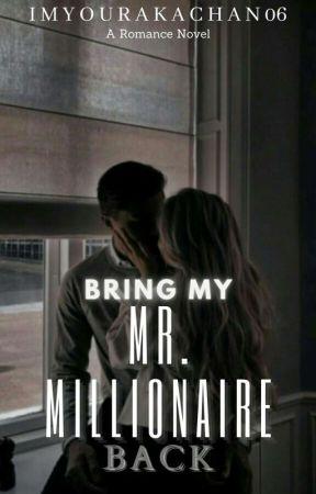 Bring my Mr. Millionaire back by ImYourAkachan06