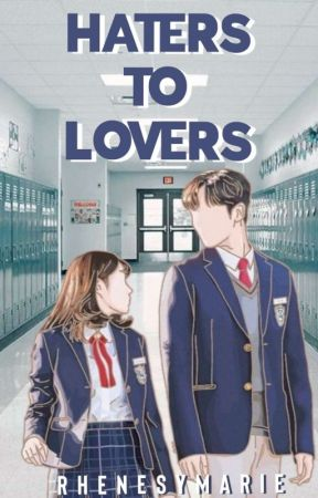 Haters to Lovers by rhenesymarie
