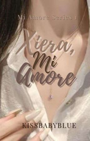 Xiera, Mi Amore by KissBabyBlue