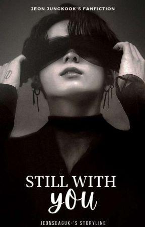 Still With You   jjk by jeonseaguk-