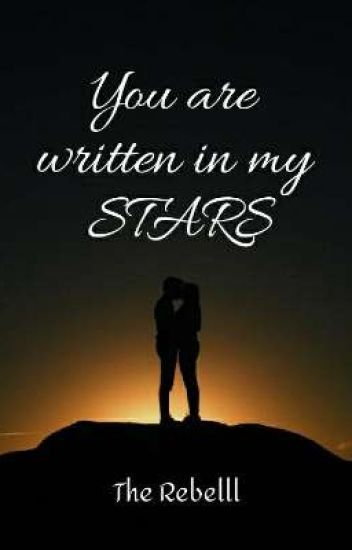 You are written in my Stars