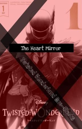 The Hearts Mirror (Twisted Wonderland One-Shots + Requests) by Royal_Blue_Rose