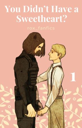 You Didn't Have a Sweetheart? by rox_fanfics