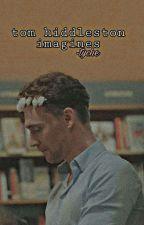 Tom Hiddleston Imagines by tycheee__