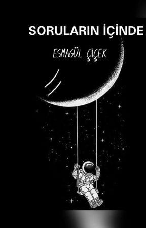 SORULARIN İÇİNDE by esma_42wp