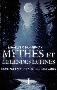 Mythes et Légendes Lupines - T1 : les métamorphes ont peur des loups-garous [V1] cover