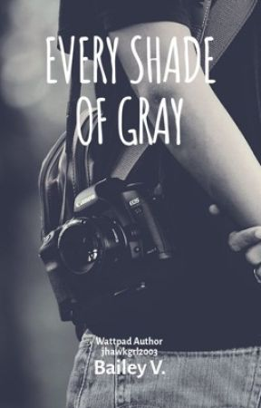 Every Shade of Gray by jhawkgrl2003