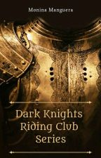 Dark Knights Riding Club Series by nethzky05