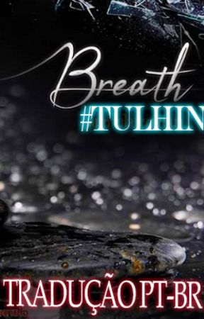 Breath - TulHin (PT-BR) - Novel Do Universo de Love By Chance by KSKennedy7