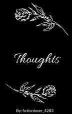 Thoughts by fictionlover_4283