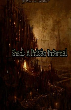 Sheol: A Prisão Infernal by HelioMedeiros16
