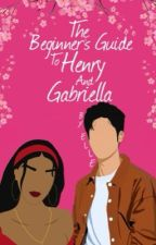 The Beginner's Guide to Henry and Gabriella by florescencee