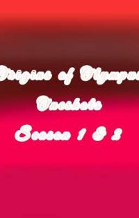 Origins of Olympus Season 1 and 2 oneshots pt 2 *Completed* cover