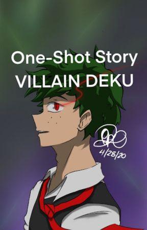 Villain Deku x Reader | One Shot | by olivesilversilk by olivesilversilk