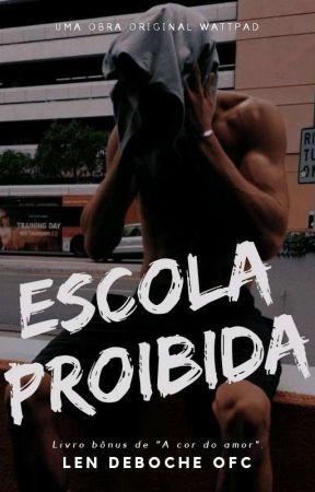 Escola Proibida 2° [Morro!] by autorasouz