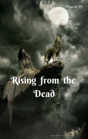 Rising From The Dead by baylee12599