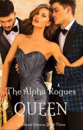 [SAMPLE] The Alpha Rogues Queen (Lionheart Queens III) by SequenceD