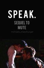 speak. • sequel to mute. • muke au by michaels_cheezburger
