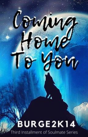 Coming Home To You by Burge2k14