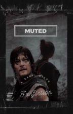Muted // A Daryl Dixon Fanfiction by Imagine-Ari