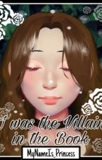 I was the Villain in the book by MyNameIs_Princess
