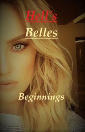 Hell's Belles: Beginnings by KaylaWoods289