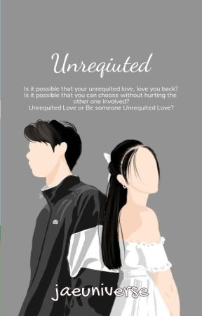 Unrequited [On-Going] by jaeuniverse_