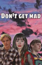 Don't Get Mad { A Scott wormer fanfic} by adventureswithmoose
