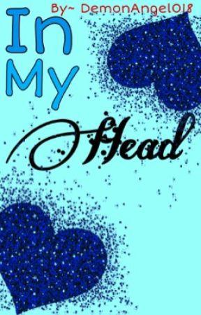 In My Head by DemonAngel018