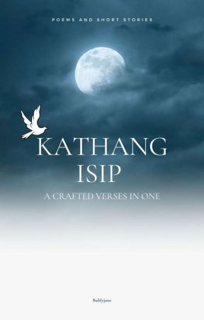 Kathang Isip : A Crafted Verses in One by bublyjane
