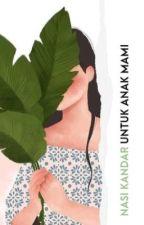 NASI KANDAR UNTUK ANAK MAMI by honeylela-