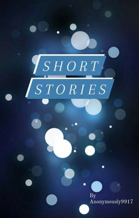 Short Stories by anonymously9917