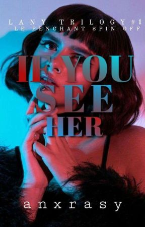 If You See Her (LANY Trilogy #1) by anxrasy