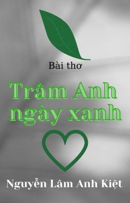TRÂM ANH NGÀY XANH | Tram Anh Is My Young