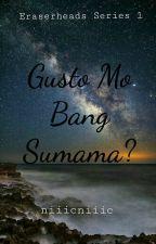 Gusto Mo Bang Sumama? (Eraserheads Series #1) by niiicniiic