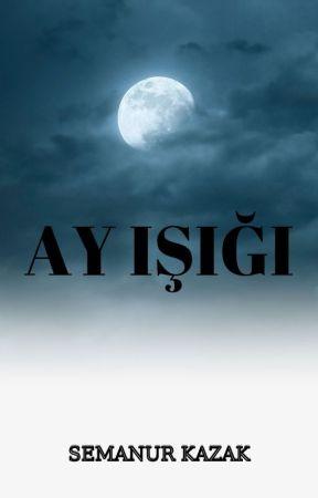 AY IŞIĞI  by geceninkizi_123
