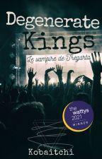 Degenerate Kings par Kobaitchi